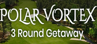 Thumbnail for: March Polar Vortex Special From $199 per golfer ~ 2 nights 3 rounds
