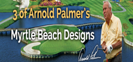 Thumbnail for: Myrtle Beach National Courses Designed by Arnold Palmer